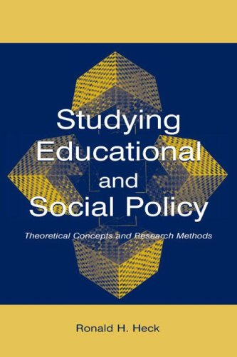 Studying Educational and Social Policy Theoretical Concepts and Research Methods  2004 edition cover
