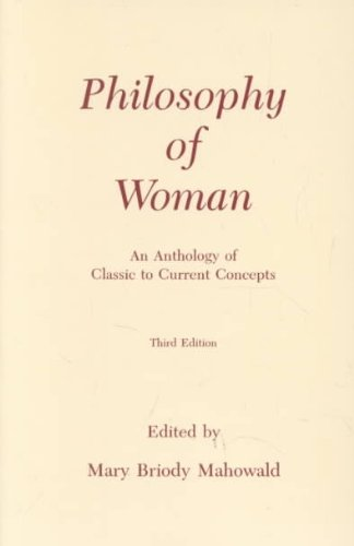 Philosophy of Woman An Anthology of Classic to Current Concepts 3rd 1994 edition cover