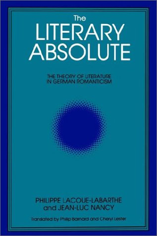 Literary Absolute The Theory of Literature in German Romanticism N/A edition cover