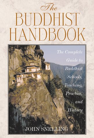 Buddhist Handbook The Complete Guide to Buddhist Schools, Teaching, Practice, and History  1998 edition cover