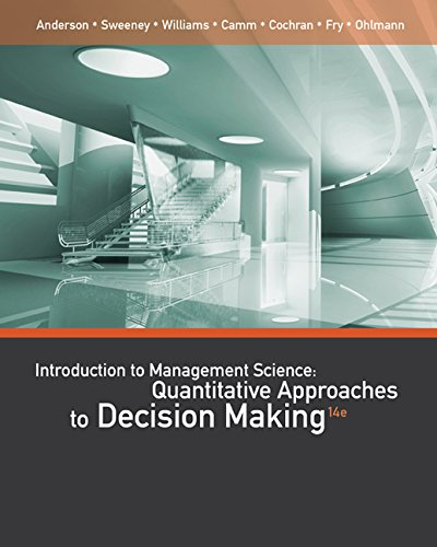 An Introduction to Management Science: Quantitative Approaches to Decision Making 14th 2015 9781111823610 Front Cover