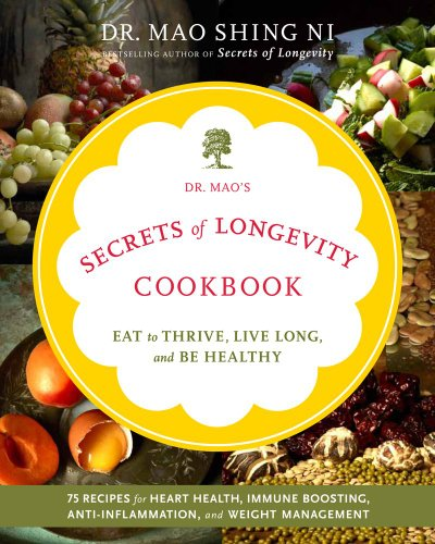 Secrets of Longevity Cookbook Eat to Thrive, Live Long, and Be Healthy  2013 9781449427610 Front Cover