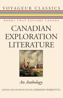 Canadian Exploration Literature An Anthology 2nd 2006 9781550026610 Front Cover