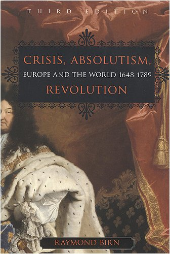 Crisis, Absolutism, Revolution Europe and the World, 1648-1789 3rd 2005 (Revised) edition cover