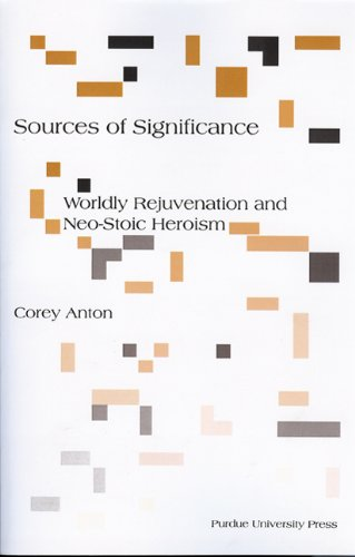 Sources of Significance Worldly Rejuvenation and Neo-Stoic Heroism  2010 edition cover