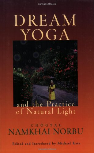 Dream Yoga and the Practice of Natural Light  2nd 2002 edition cover