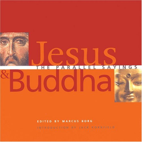Jesus and Buddha The Parallel Sayings N/A edition cover