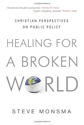 Healing for a Broken World Christian Perspectives on Public Policy  2007 edition cover