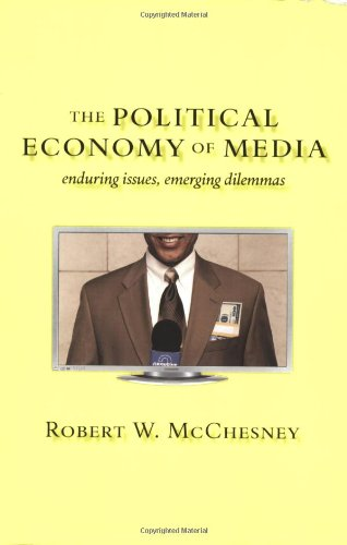 Political Economy of Media Enduring Issues, Emerging Dilemmas N/A edition cover