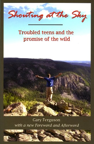 Shouting at the Sky Troubled Teens and the Promise of the Wild  2009 edition cover