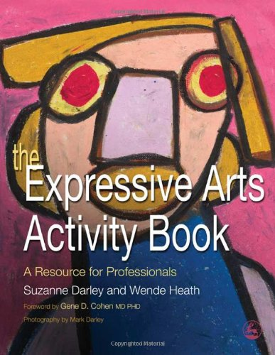 Expressive Arts A Resource for Professionals  2007 (Activity Book) edition cover