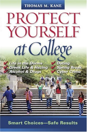 Protect Yourself at College Smart Choices-Safe Results  2008 9781933102610 Front Cover