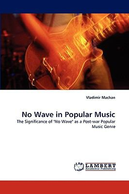 No Wave in Popular Music N/A 9783838368610 Front Cover