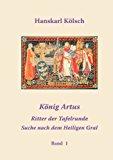 König Artus. Merlin. Die Ritter der Tafelrunde. Die Suche nach dem Heiligen Gral N/A edition cover