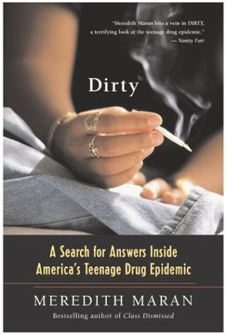 Dirty A Search for Answers Inside America's Teenage Drug Epidemic N/A 9780060730611 Front Cover