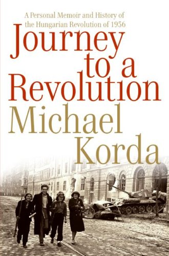Journey to a Revolution A Personal Memoir and History of the Hungarian Revolution Of 1956  2006 9780060772611 Front Cover