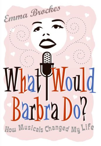 What Would Barbra Do? How Musicals Changed My Life N/A edition cover