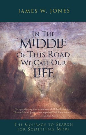 In the Middle of This Road We Call Our Life The Courage to Search for Something More N/A edition cover
