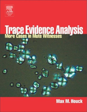 Trace Evidence Analysis More Cases in Mute Witnesses  2004 9780123567611 Front Cover