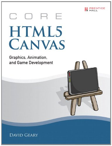 Core HTML5 Canvas Graphics, Animation, and Game Development  2012 (Revised) edition cover