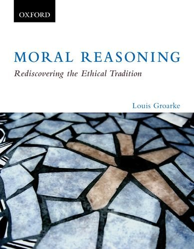 Moral Reasoning Rediscovering the Ethical Tradition  2011 edition cover