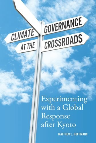 Climate Governance at the Crossroads Experimenting with a Global Response after Kyoto  2012 edition cover