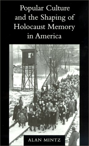 Popular Culture and the Shaping of Holocaust Memory in America   2001 edition cover