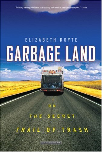Garbage Land On the Secret Trail of Trash  2006 edition cover