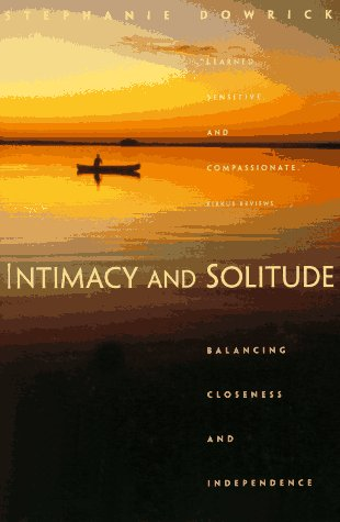 Intimacy and Solitude Balancing Closeness and Independence N/A edition cover