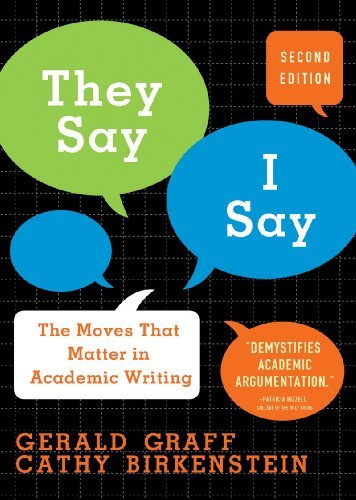 They Say / I Say The Moves That Matter in Academic Writing 2nd 2009 9780393933611 Front Cover