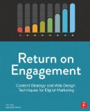 Return on Engagement Content Strategy and Web Design Techniques for Digital Marketing 2nd 2015 (Revised) 9780415844611 Front Cover