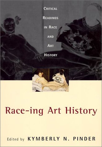 Race-Ing Art History Critical Readings in Race and Art History  2002 edition cover