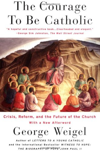 Courage to Be Catholic Crisis, Reform and the Future of the Church  2004 edition cover
