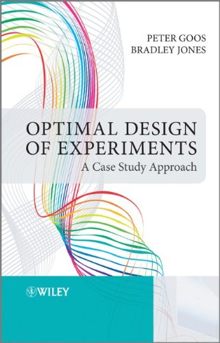 Optimal Design of Experiments A Case Study Approach  2011 edition cover