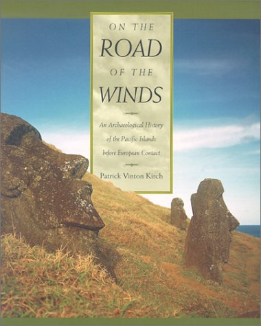 On the Road of the Winds An Archaeological History of the Pacific Islands Before European Contact  2002 edition cover