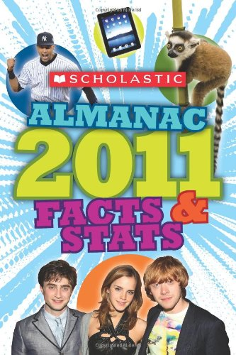 Scholastic Almanac 2011 Facts and Stats N/A 9780545237611 Front Cover