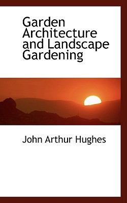 Garden Architecture and Landscape Gardening:   2008 edition cover