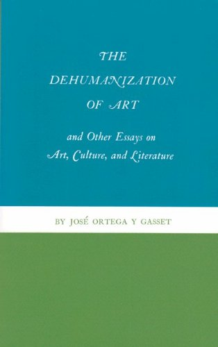 Dehumanization of Art and Other Essays on Art, Culture, and Literature   1969 (Revised) edition cover