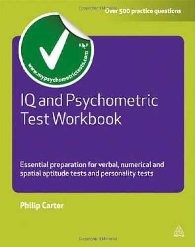IQ and Psychometric Test Essential Preparation for Verbal, Numerical and Spatial Aptitude Tests and Personality Tests  2011 (Revised) edition cover