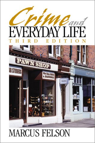 Crime and Everyday Life  3rd 2002 (Revised) 9780761987611 Front Cover