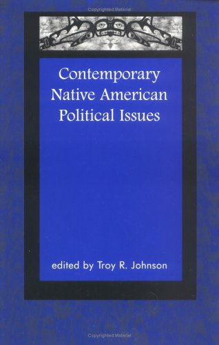 Contemporary Native American Political Issues   1999 9780761990611 Front Cover