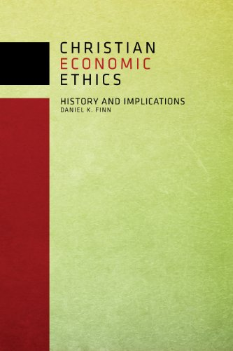 Christian Economic Ethics History and Implications  2013 edition cover