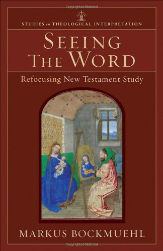 Seeing the Word Refocusing New Testament Study  2006 edition cover