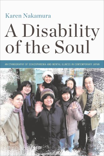 Disability of the Soul An Ethnography of Schizophrenia and Mental Illness in Contemporary Japan  2013 edition cover