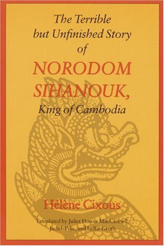 Histoire Terrible Mais Inachevee de Nordorodom Sihanouk, roi du Cambodge   1994 edition cover