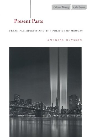 Present Pasts Urban Palimpsests and the Politics of Memory  2003 edition cover