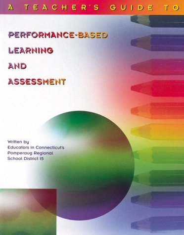 Teacher's Guide to Performance-Based Learning and Assessment N/A edition cover