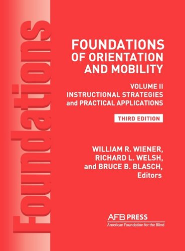 Foundations of Orientation and Mobility Volume 2, Instructional Strategies and Practical Applications  2010 edition cover