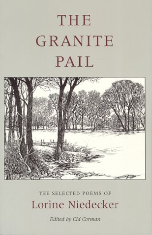 Granite Pail The Selected Poems of Lorine Niedecker 2nd (Revised) edition cover