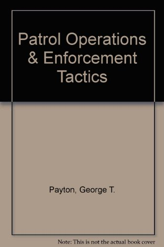Patrol Operations and Enforcement Tactics 10th 1996 9780964908611 Front Cover